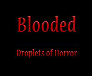 Blooded: Droplets of Horror