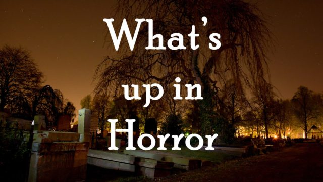 Whats Up in Horror