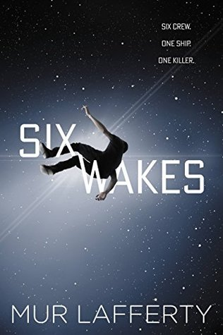 Book cover for Six Wakes by Mur Lafferty