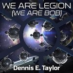 The book cover for We Are Legion (We Are Bob) by Dennis E. Taylor