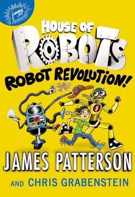 Book cover for House of Robots by James Patterson and Chris Grabenstein