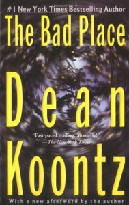 Book cover for The Bad Place by Dean Koontz
