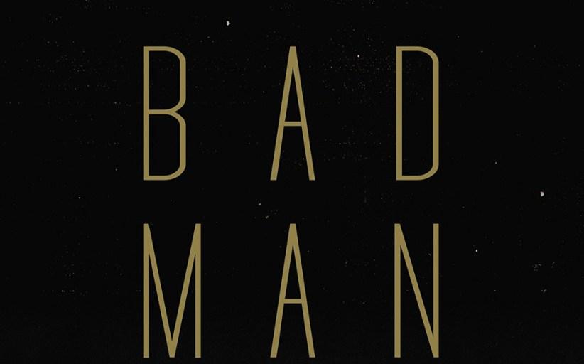 Bad Man book review
