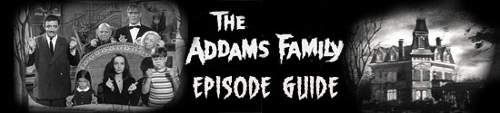 The Addams Family Episode Guide