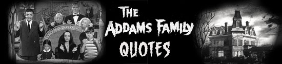 Addams Family Quotes