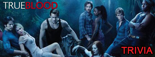 True Blood Trivia