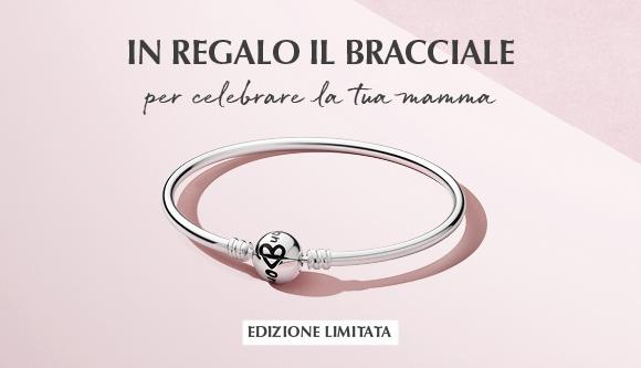 Acquista Pandora e ricevi in omaggio il bracciale in edizione limitata per celebrare la tua Mamma