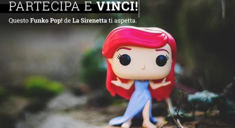 Vinci gratis Funko Pop La Sirenetta