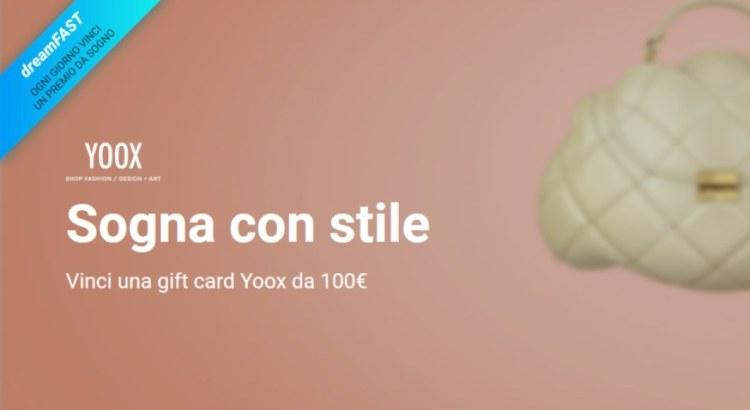 DreamFast Fastweb vinci ogni giorno una gift card Yoox da 100€