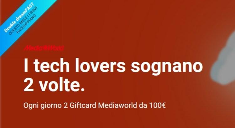 DreamFast Fastweb vinci gift Card Mediaworld da 100 euro
