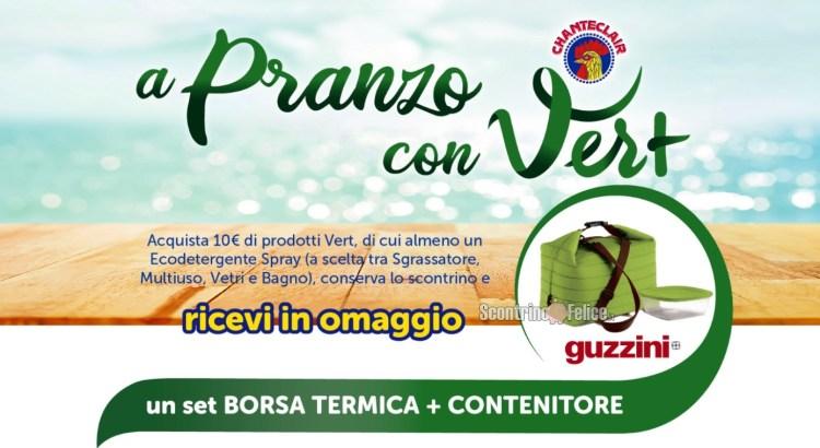 Chanteclair A pranzo con Vert ricevi il set borsa termica + contenitore Guzzini come premio certo
