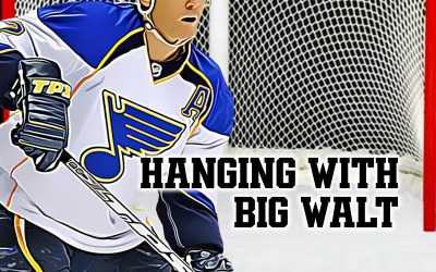 Hanging with Big Walt – Episode 2 – Blues Hot Streak, Winnipeg, Twitter Insults