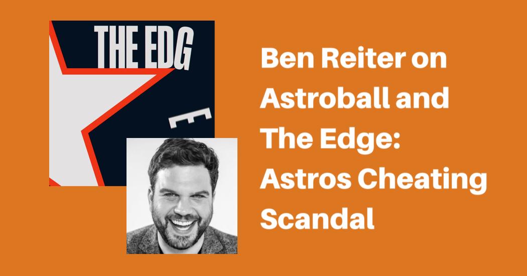 Ben Reiter: The Edge and the Houston Astros