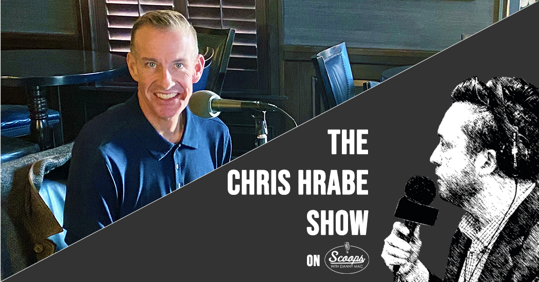 Danny Mac on Scoops Hat, Golf, Thursday List: The Chris Hrabe Show Ep. 41