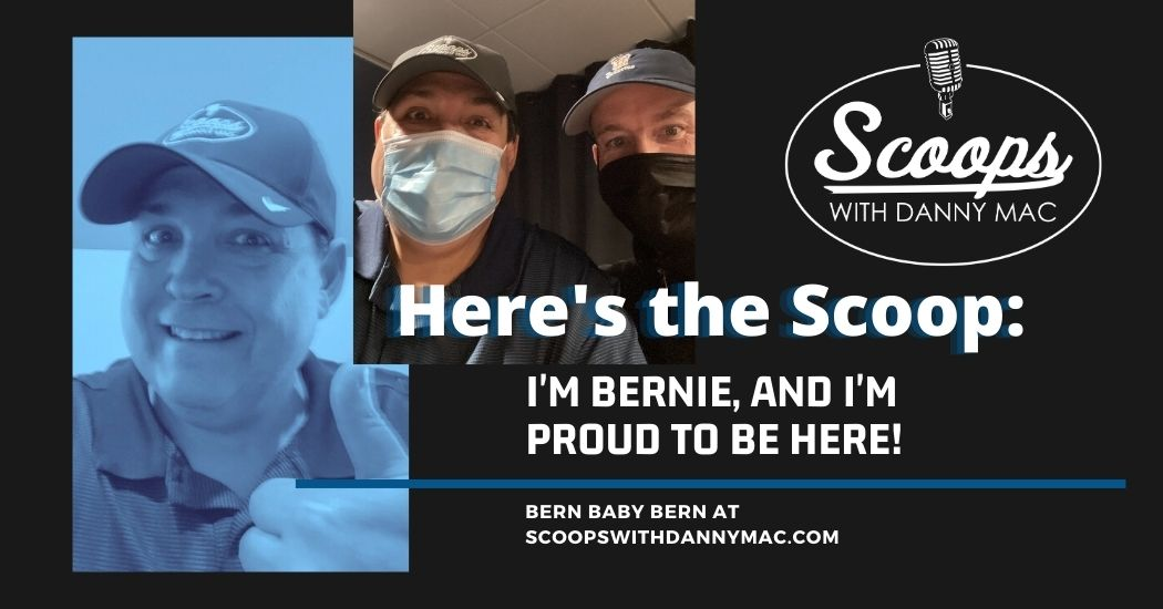 Here's The Scoop: I'm Bernie, and I'm Proud To Be Here!