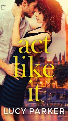 Review – Act Like it by Lucy Parker