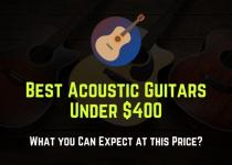best acoustic guitars under 400 dollars