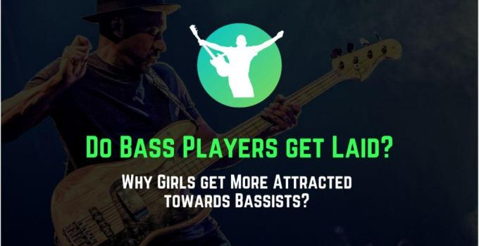 do bass players get laid