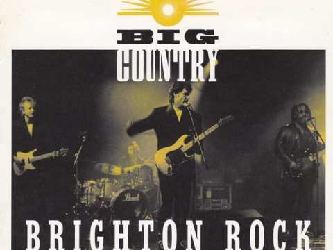 BIG COUNTRY BRIGHTON ROCK Reef Records