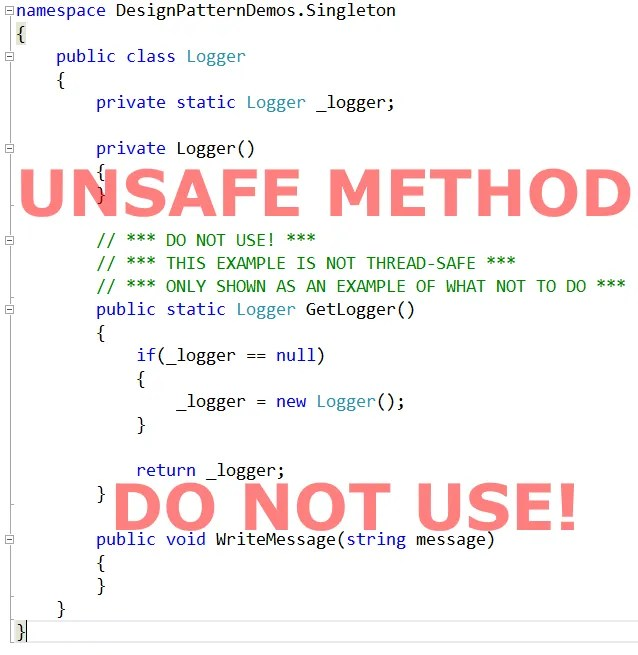 Unsafe attempt at a singleton, because it does not handle multiple threads.