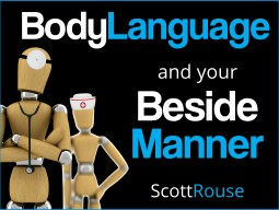 Scott Rouse gives you the nonverbal keys to successfully connecting with your patients to create a thriving practice.