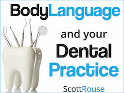 Scott Rouse - Dental Practice - Body Language