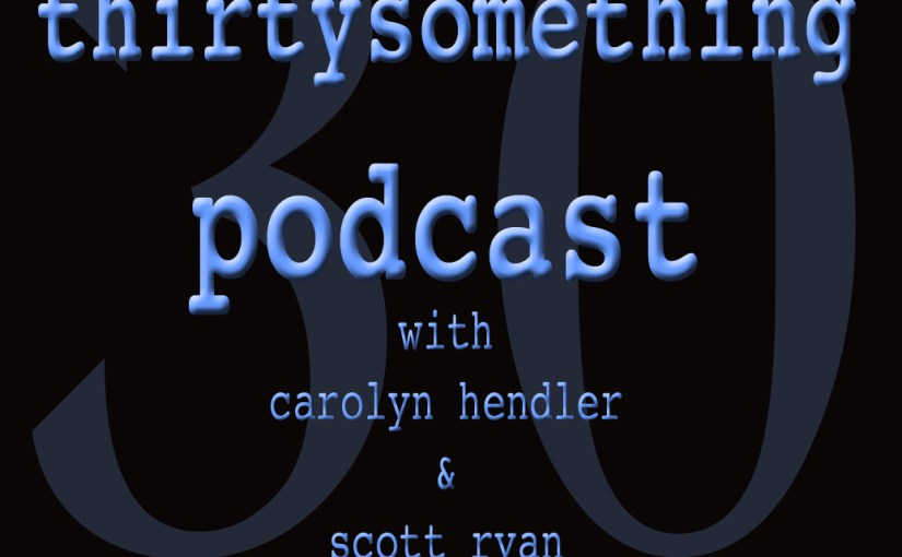 thirtysomething Podcast Episodes