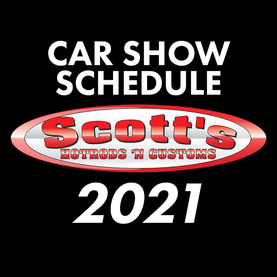 scotts hotrods car show schedule 2021