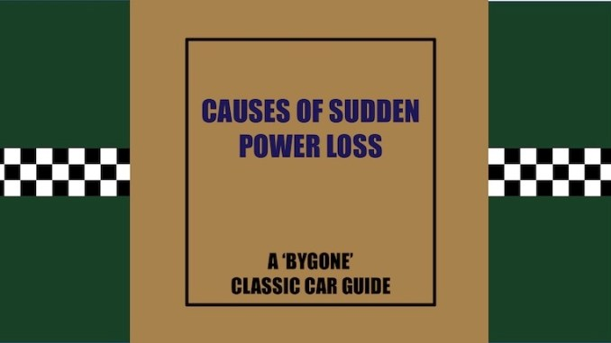 Causes of sudden engine power loss in Classic Cars