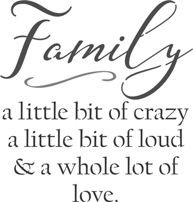 Download Family a little bit of crazy... whole lot of love. Stencil ...
