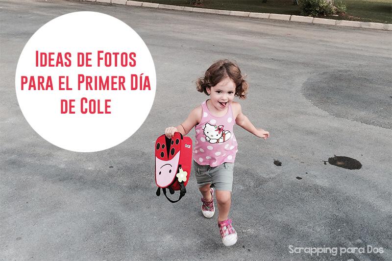 Ideas de Fotos para el Primer Día de Cole