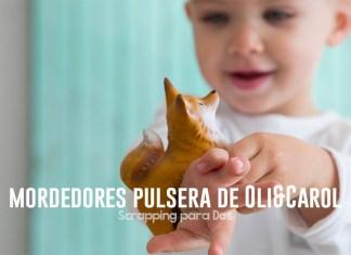 Mordedores Pulsera deOli&Carol