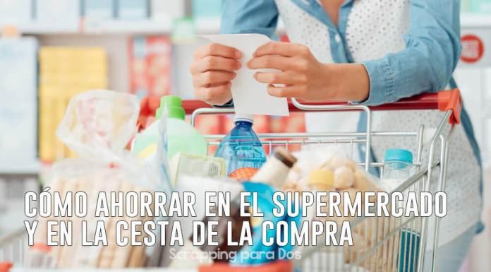 Cómo ahorrar en el supermercado y en la cesta de la compra