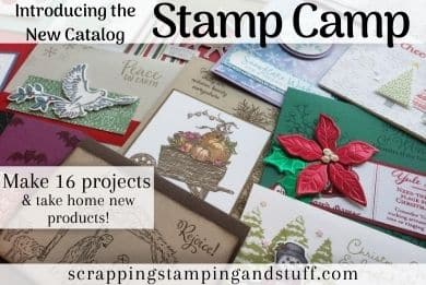 Cardmaking and Paper Crafting Stamp Camp Featuring Stampin Up Holiday Catalog Items