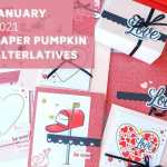 Check out these January 2021 Paper Pumpkin Alternatives and ideas for this adorable Valentine