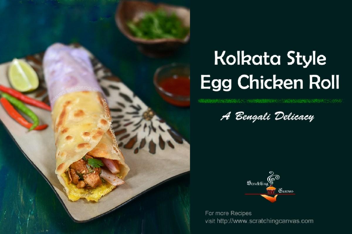 Bengali Chicken Kati Roll Recipe | Scratching Canvas