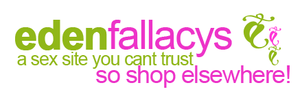 "Eden Fallacy's the sex shop you CAN""T trust"