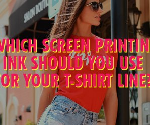 Starting a t-shirt line? Which screen printing ink should you go for?
