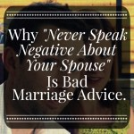 "Why ""Never Speak Negative"" About Your Spouse Is Bad Marriage Advice"