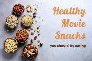 Healthy Movie Snacks That Your Body Will Appreciate