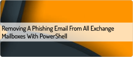 Removing a phishing email from all Exchange 2016 mailboxes