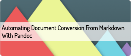 Automating Document Conversion from Markdown with Pandoc