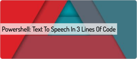 Powershell: Text To Speech in 3 lines of code | Scripting Library