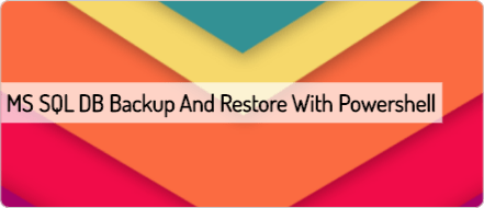 MS SQL DB Backup and Restore with Powershell | Scripting Library
