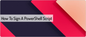 how-to-sign-a-powershell-script