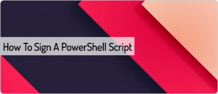 How to sign a PowerShell script | Scripting Library