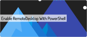 enable-remotedesktop-with-powershell