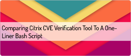 comparing-citrix-cve-verification-tool-to-a-one-liner-bash-script