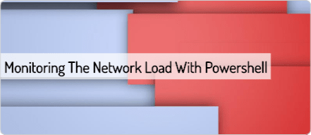 monitoring-the-network-load-with-powershell
