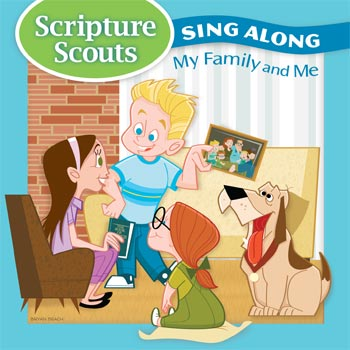 Scripture Scouts Sing Along: My Family and Me